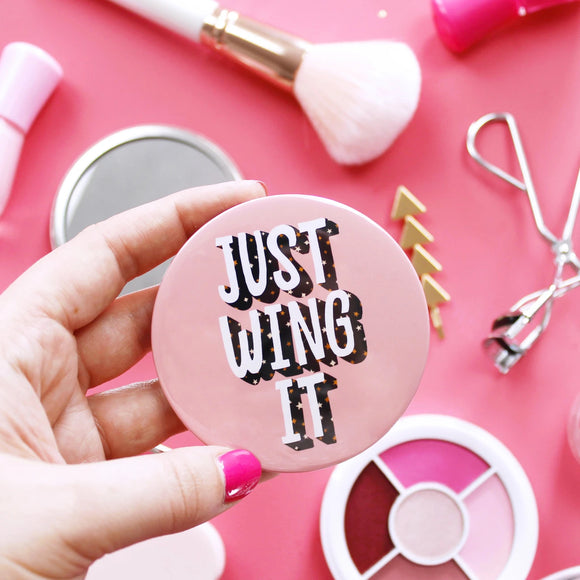 Just Wing It - Pocket Mirror