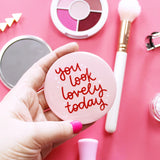You Look Lovely Today - Pocket Mirror