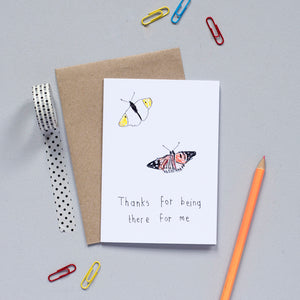 'Thanks For Being There For Me' Greetings Card