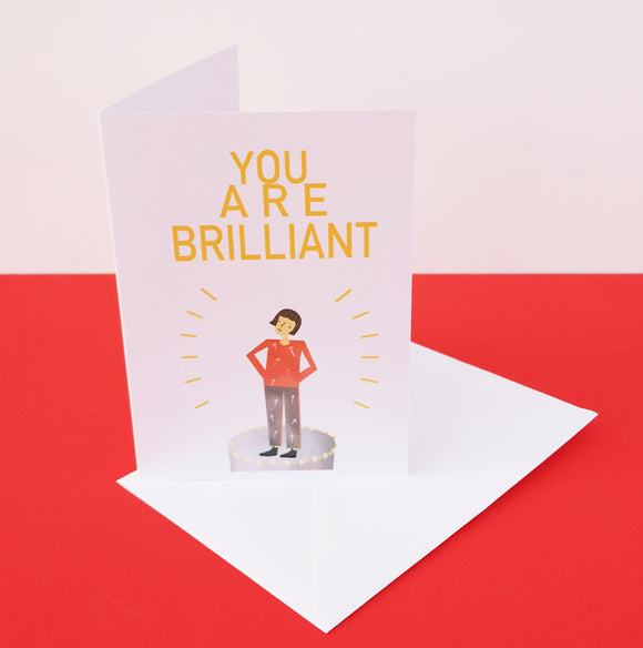 You Are Brilliant Card