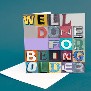 "Typography Card ""Well Done For Being Older"""