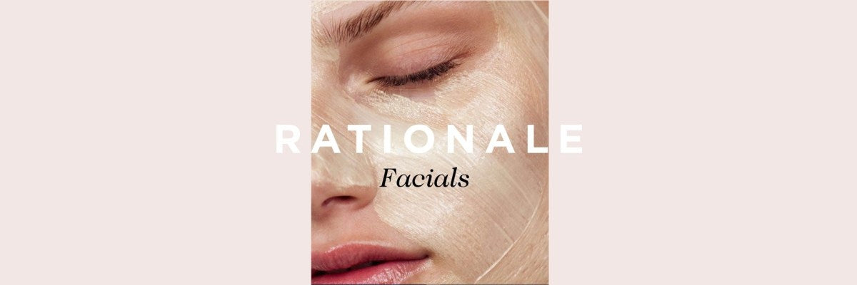 Rationale Facials