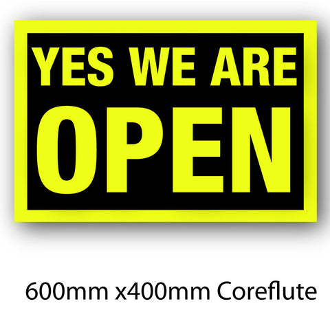 Covid-19 Yes We Are Open Coreflute Sign 600mm x 400mm