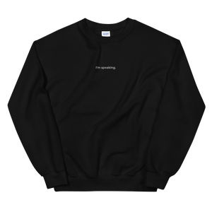I'm Speaking Crewneck (Embroidered)
