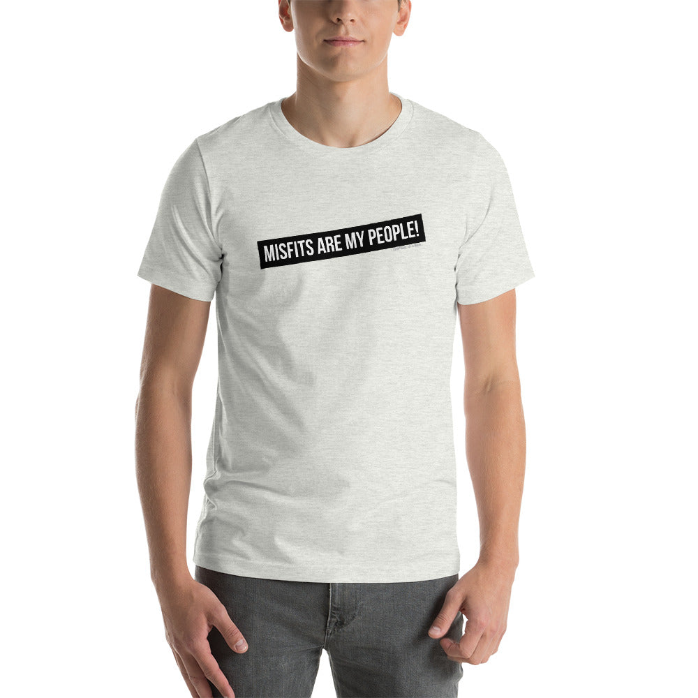 Misfits are my people! Short-Sleeve Unisex T-Shirt