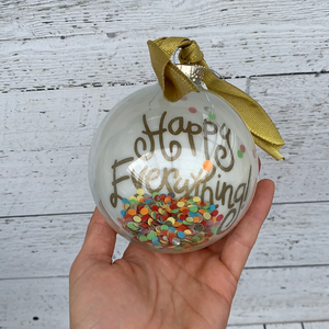 Happy Everything confetti - Glass Holiday Ornament