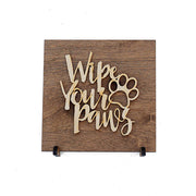 Wipe Your Paws Wood Sign
