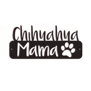 Chihuahua Mama - Metal Wall Art/Decor