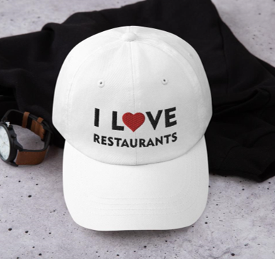 I love restaurants Dad's cap