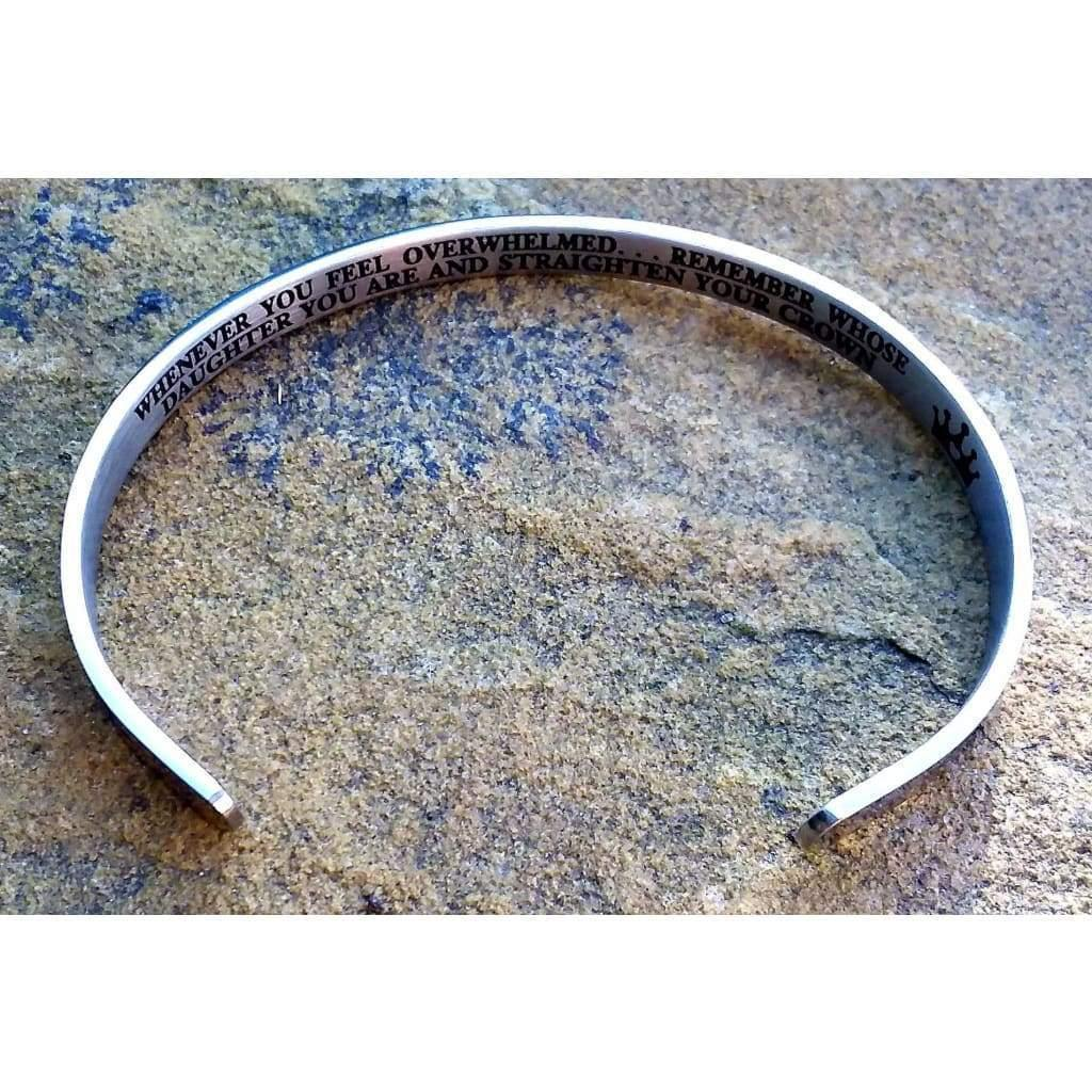 Stainless steel cuff bracelet/bangle (hidden message/inscription inside)  'Whenever you feel overwhelmed... remember whose daughter you are and straighten your crown' Off The Wall Accessories OTW feel