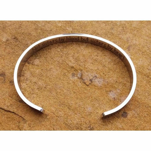 Cuff Bracelet Stainless steel bangle 'Not sisters by blood but - Off The Wall Accessories