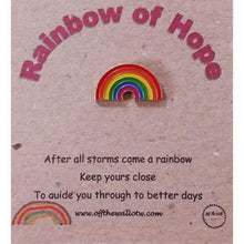 Load image into Gallery viewer, Rainbow of hope pin badge - Off The Wall Accessories