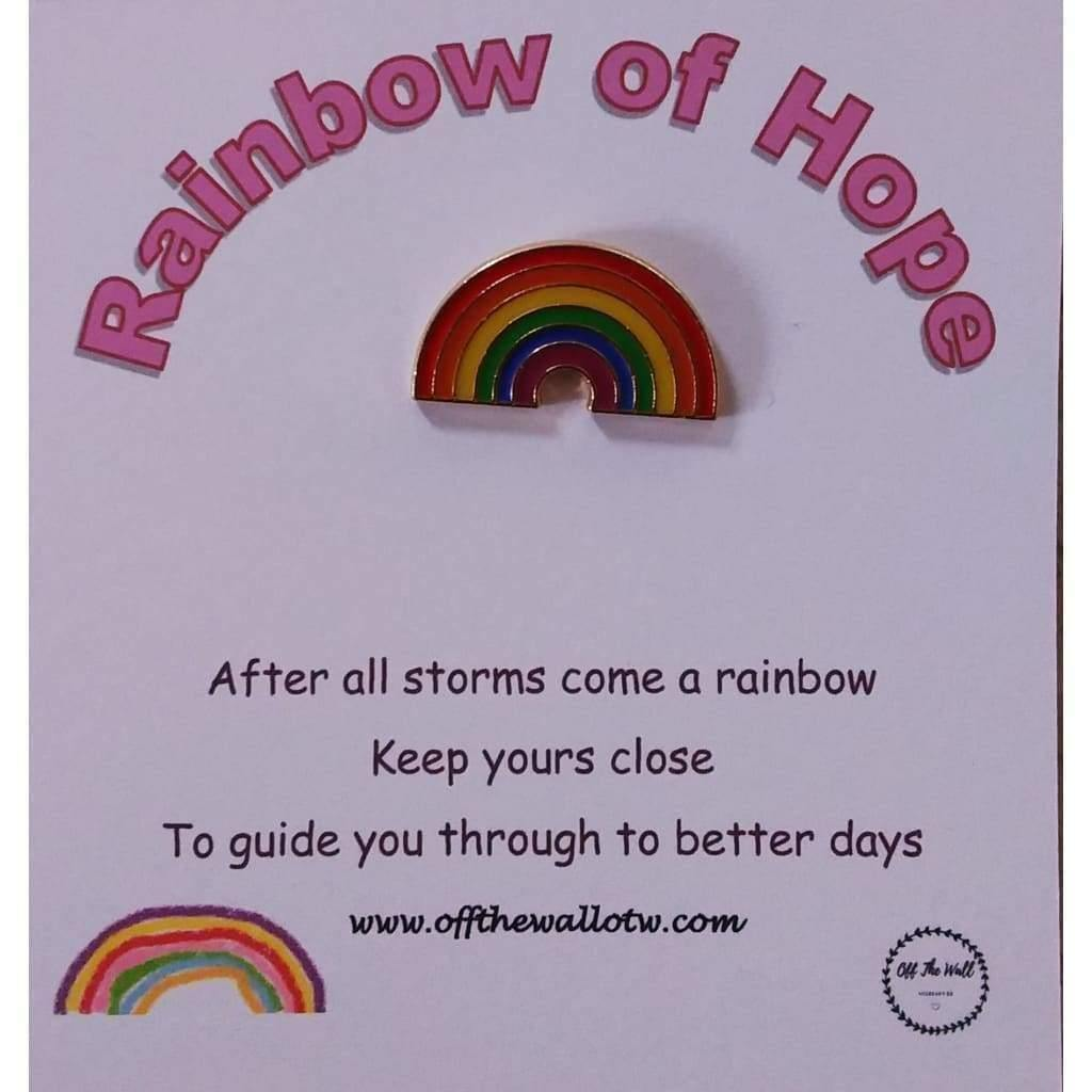 Rainbow of hope pin badge - Off The Wall Accessories