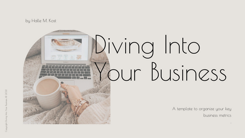 Diving Into Your Business : Templates + Guide