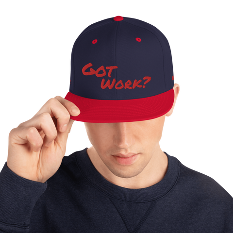 Got Work? Snapback Hat