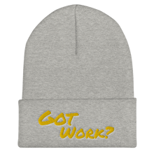 Load image into Gallery viewer, Got Work? Cuffed Beanie
