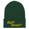 Got Work? Cuffed Beanie