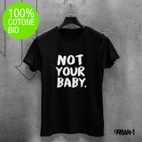 T-shirt DONNA NOT YOUR BABY