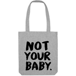 TOTE BAG NOT YOUR BABY