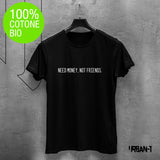 T-shirt UOMO NEED MONEY NOT FRIENDS