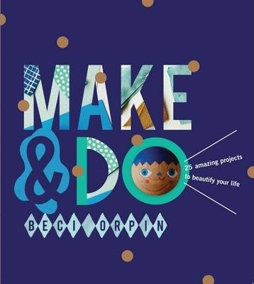 Make & Do - Beci Orpin