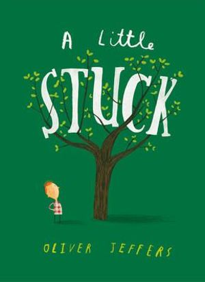 A Little Stuck - Oliver Jeffers