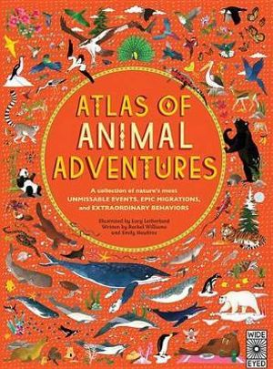 Atlas Of Animal Adventures - Lucy Letherland