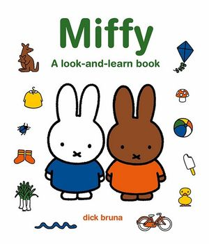 Miffy A Look And Learn Book - Dick Bruna