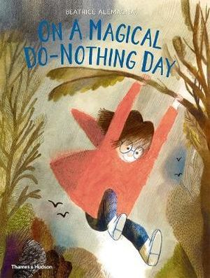 On A Magical Do Nothing Day - Beatrice Alemagna