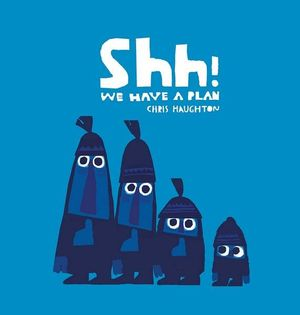 Shh! We Have A Plan Board Book - Chris Haughton