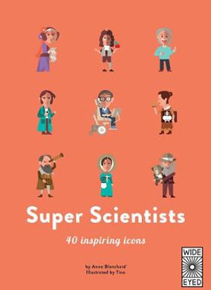 Super Scientists: 40 Inspiring Icons - Anne Blanchard