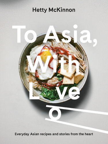 To Asia, With Love - Hetty McKinnon