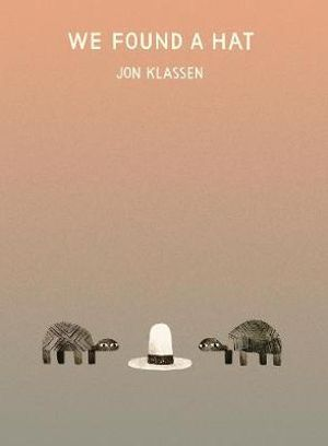 We Found A Hat - Jon Klassen