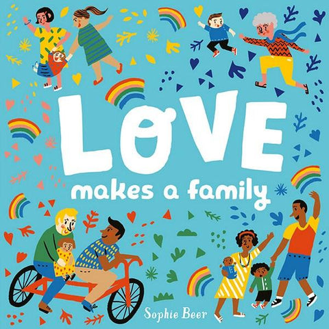Love Makes A Family - Sophie Beer