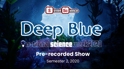 [0-250 Students] NSWk2020 Deep Blue Pre-recorded Show
