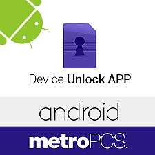 METRO PCS UNLOCK ANDROID APP SUPPORTS ALL MODELS APP LOCKED BY METRO PCS