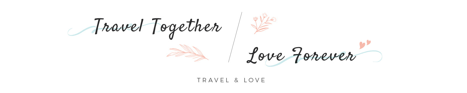 Travel Together, Love Forever