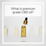 What is premium grade CBD oil?