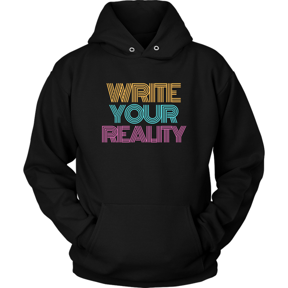 Unisex Hoodie Write Your Reality