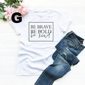 Be brave, Be Bold, Be Kind Women's T-Shirt