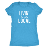 Next Level Women's TriBlend Livin' La Vida Local- Support Local Business