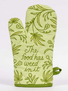 Blue Q Oven Mitt-  Food Has Weed In It
