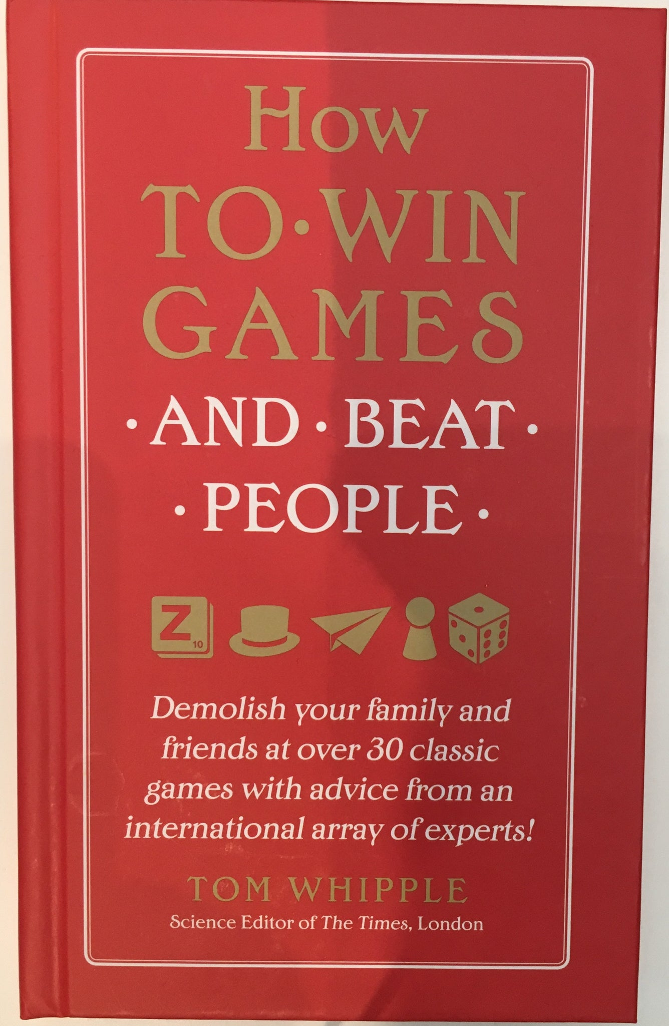 How to Win at Games By Tom Whipple