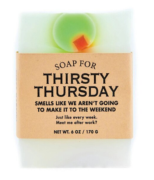 SOAP FOR THIRSTY THURSDAY