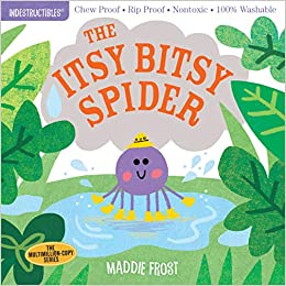 The Itsy Bitsy Spider - Indestructibles Book
