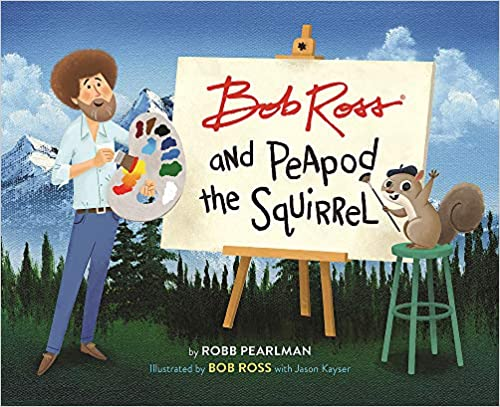 Bob Ross And Peapod The Squirrel - Hardcover