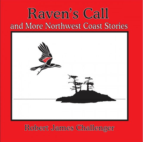Raven's Call and more Northwest Coast Stories