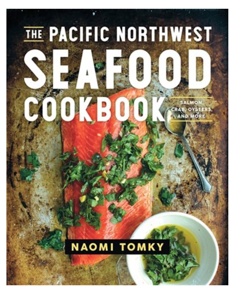 The Pacific Northwest Seafood Cookbook
