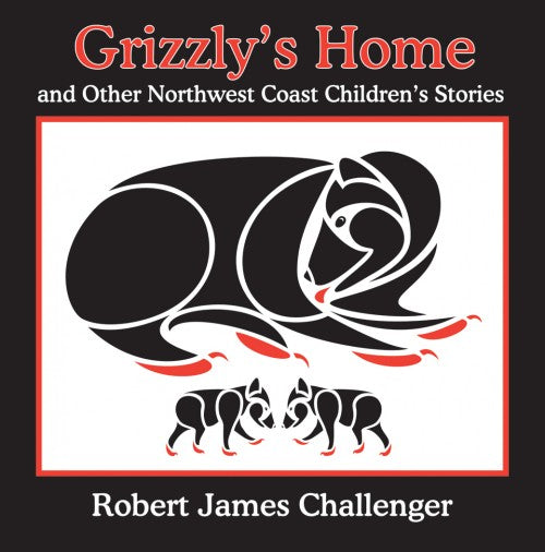 Grizzly's Home and Other Northwest Coast Children's Stories