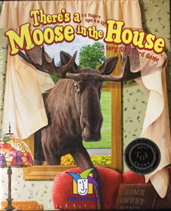 There's A Moose In The House